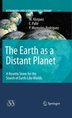 The Earth as a Distant Planet: A Rosetta Stone for the Search of Earth-Like Worlds by M. Vázquez