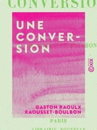 Une conversion by Gaston Raoulx Raousset-Boulbon