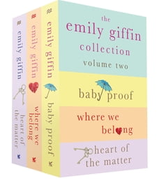 The Emily Giffin Collection: Volume 2: Baby Proof, Where We Belong, Heart of the Matter
