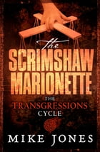 Transgressions Cycle: The Scrimshaw Marionette by Mike Jones