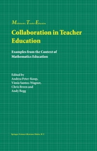 Collaboration in Teacher Education: Examples from the Context of Mathematics Education