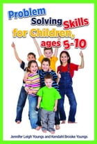 Problem Solving Skills for Children, Ages 5-12 by Jennifer Leigh Youngs