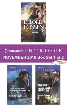 Harlequin Intrigue November 2016 - Box Set 1 of 2: Landon\Scene of the Crime: Means and Motive\The…