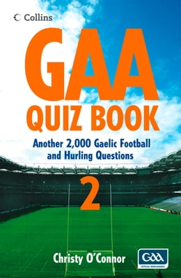 Book GAA Quiz Book 2: Another 2,000 Gaelic Football and Hurling Questions by Christy O'Connor