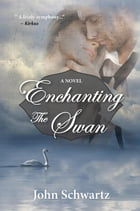 Enchanting the Swan by John Schwartz