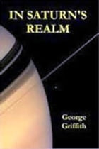 In Saturn's Realm by George Griffith