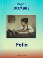 Folla: Edition intégrale by Roger DOMBRE