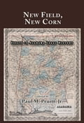 New Field, New Corn: Essays in Alabama Legal History 965c647f-4332-40da-8dc4-073753216482