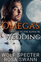 Omega's Wedding by Wolf Specter