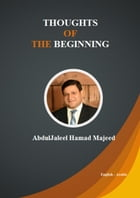 THOUGHTS OF THE BEGINNING: ENGLISH - ARABIC by Abdul Jaleel Majeed
