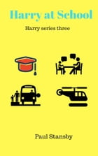 Harry Volume Three 'at School' by paul stansby