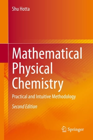 Mathematical Physical Chemistry: Practical and Intuitive Methodology by Shu Hotta