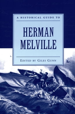 Book A Historical Guide to Herman Melville by Giles Gunn