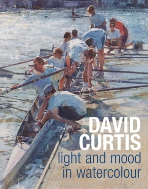 David Curtis Light and Mood in Watercolour