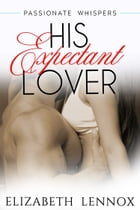 His Expectant Lover by Elizabeth Lennox