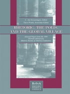 Rhetoric, the Polis, and the Global Village: Selected Papers From the 1998 Thirtieth Anniversary…