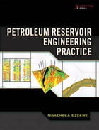 Petroleum Reservoir Engineering Practice by Nnaemeka Ezekwe