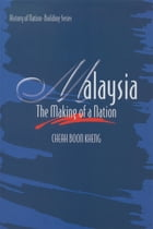 Malaysia: The Making of a Nation by Cheah Boon Kheng