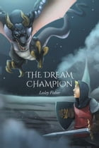 The Dream Champion by Lesley Fisher