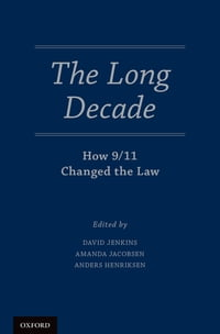 The Long Decade: How 9/11 Changed the Law