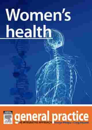 Women's Health: General Practice: The Integrative Approach Series