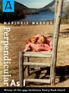 Perpendicular As I by Marjorie Maddox