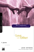 1 John: Love Each Other by John Ortberg