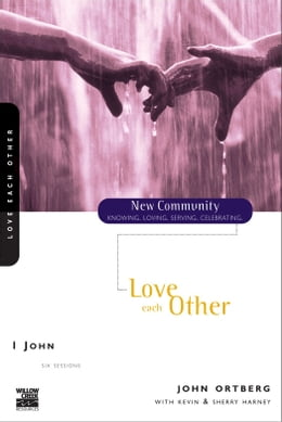 Book 1 John: Love Each Other by John Ortberg