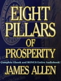 THE EIGHT PILLARS OF PROSPERITY [Deluxe Annotated & Unabridged Edition] 239b9767-fb96-4e47-bb32-7d0c55acc8e0