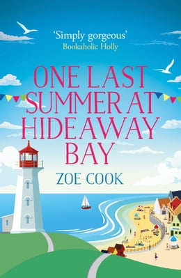 Book One Last Summer at Hideaway Bay: A gripping romantic read with an ending you won't see coming! by Zoe Cook