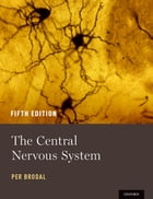 The Central Nervous System by Per Brodal