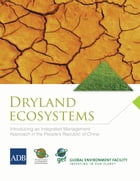 Dryland Ecosystems: Introducing an Integrated Management Approach in the People's Republic of China by Frank Radstake