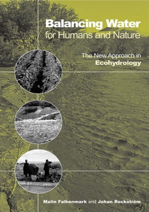 Balancing Water for Humans and Nature The New Approach in Ecohydrology