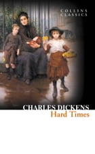Hard Times (Collins Classics) by Charles Dickens