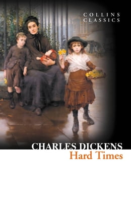 Book Hard Times (Collins Classics) by Charles Dickens