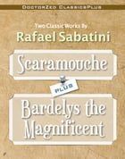 Scaramouche PLUS Bardelys the Magnificent by Rafael Sabatini