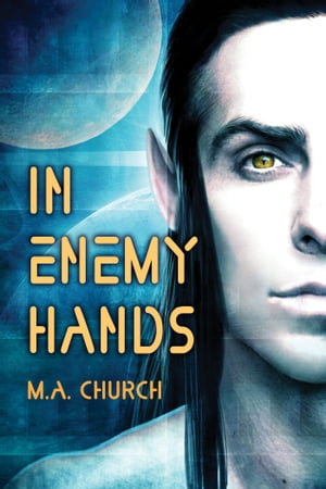In Enemy Hands by M.A. Church
