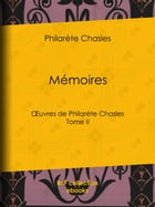 Mémoires: Tome II by Philarète Chasles