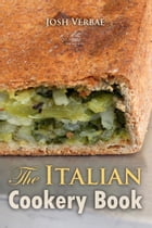 The Italian Cookery Book: The Art of Eating Well by Josh Verbae