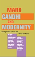 Marx, Gandhi and Modernity: Essays presented to Javed Alam