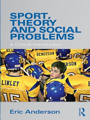 Sport,  Theory and Social Problems A Critical Introduction