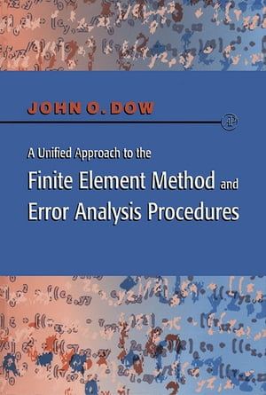 A Unified Approach to the Finite Element Method and Error Analysis Procedures