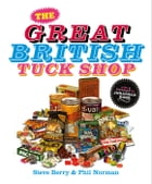 The Great British Tuck Shop by Steve Berry