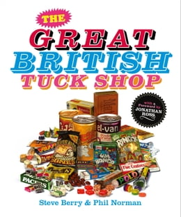 Book The Great British Tuck Shop by Steve Berry