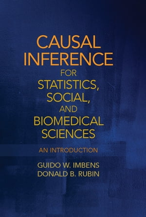 Causal Inference for Statistics,  Social,  and Biomedical Sciences An Introduction