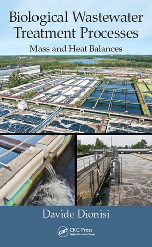 Biological Wastewater Treatment Processes Mass and Heat Balances
