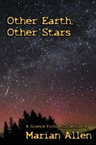 Other Earth, Other Stars by Marian Allen