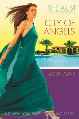 Book The A-List Hollywood Royalty #3: City of Angels by Zoey Dean