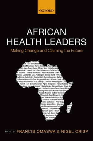 African Health Leaders Making Change and Claiming the Future