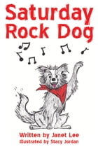 Saturday Rock Dog by Janet Lee
